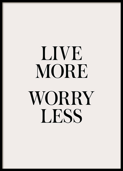 Live More Worry Less Affiche dans le groupe Affiches / Affiche citation chez Desenio AB (13826)