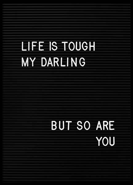 Life Is Tough My Darling Affische dans le groupe Affiches / Affiche citation chez Desenio AB (2265)
