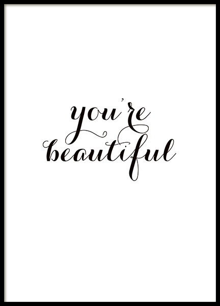 Petit poster avec la citation « You're beautiful », affiche à texte