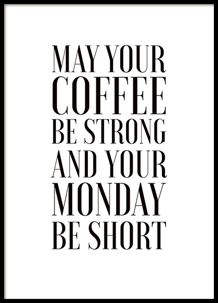 May Your Coffee Be Strong, Affiche dans le groupe Affiches / Affiche citation chez Desenio AB (7986)
