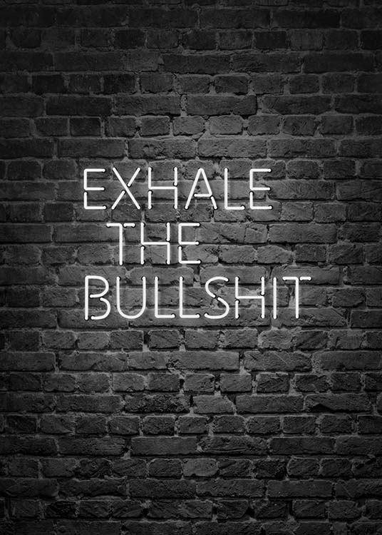 Exhale The Bullshit Affiche / Affiche citation chez Desenio AB (10382)