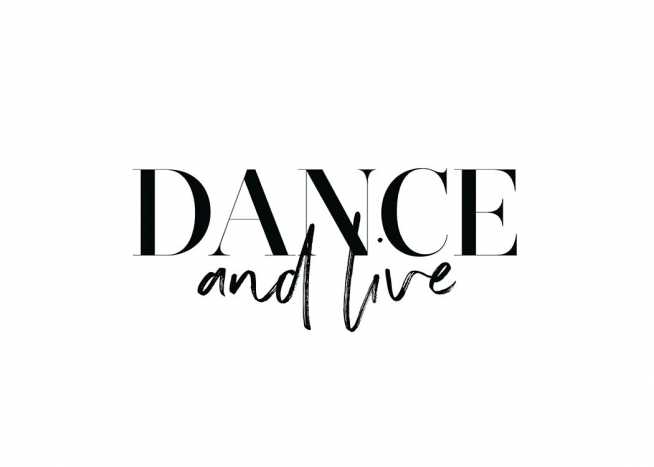 Dance and Live Affiche / Affiche citation chez Desenio AB (11650)
