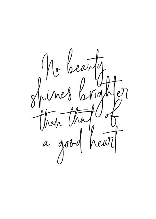 Beauty of a Good Heart Affiche - Citation Good heart