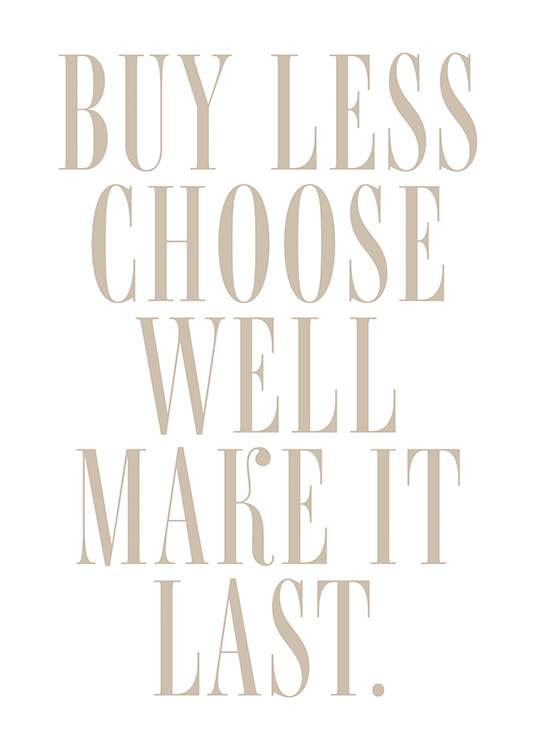– Texte « Buy less choose well make it last. » en beige sur un fond blanc