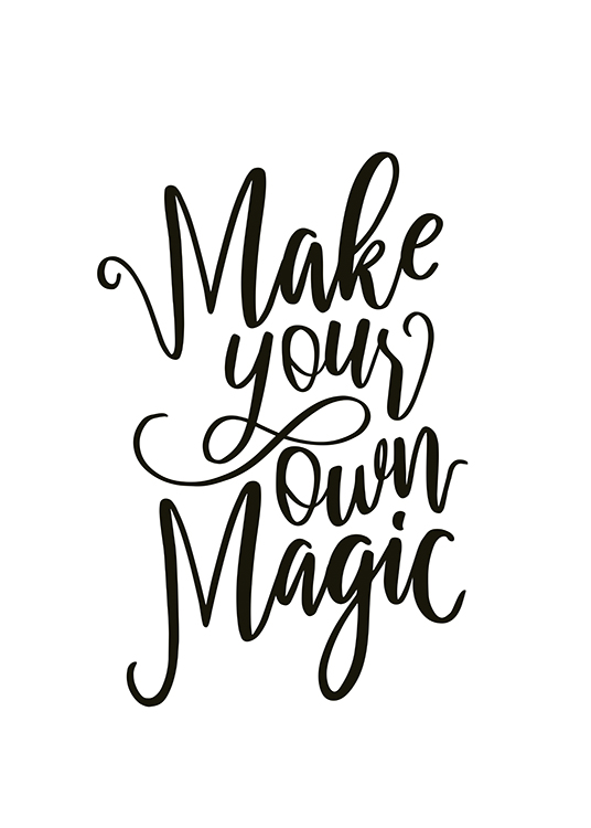 – Texte « Make your own magic » en noir sur fond blanc
