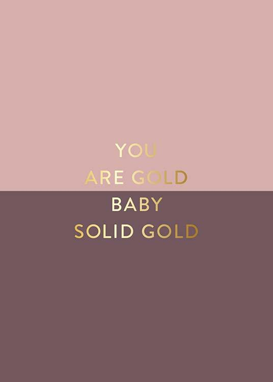 – Affiche de texte en rose et doré avec la citation « You are gold baby solid gold »
